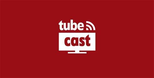 tubecast1
